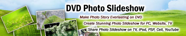 Photo DVD Slide Show Software, Make DVD Slide Show from Photo, music, make photo vcd